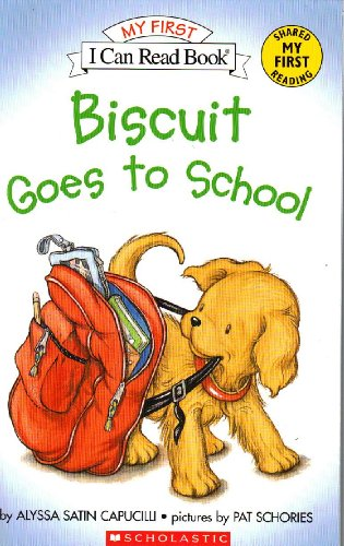 9780439799409: Capucilli, Alyssa Satin [ Biscuit Goes to School [With CD] (My First I Can Read - Level Pre1 (Quality)) - Greenlight ] [ BISCUIT GOES TO SCHOOL [WITH CD] (MY FIRST I CAN RE