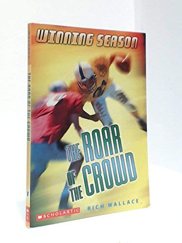 9780439799713: Roar of the Crowd (Winning Season Book 1)