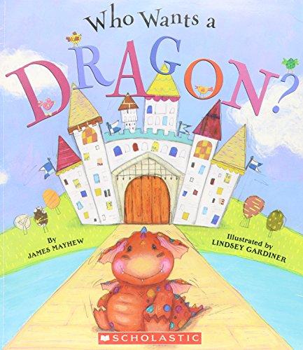 9780439800792: Who Wants a Dragon? [Taschenbuch] by James Mayhew