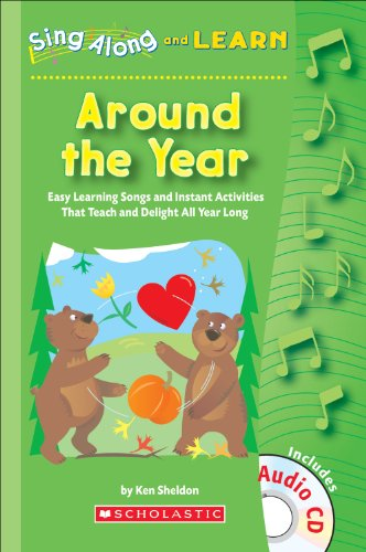 9780439802116: Sing Along and Learn: Around the Year: Easy Learning Songs and Instant Activities That Teach and Delight All Year Long