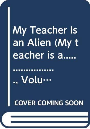 9780439805902: My Teacher Is an Alien (My teacher is a......................, Volume 1)