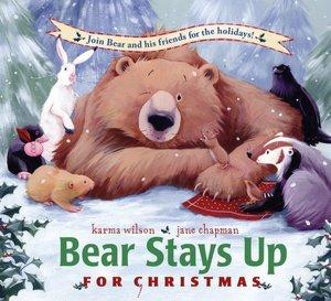 9780439807227: Bear Stays up for Christmas [Taschenbuch] by Karma Wilson