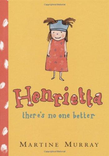 9780439807470: Henrietta, There's No One Better
