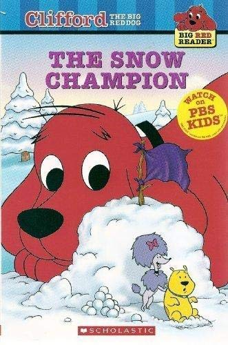 9780439808453: The Snow Champion (Clifford the Big Red Dog) (Big Red Reader Series)