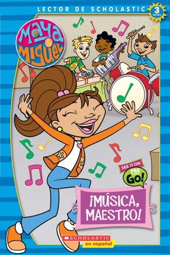Maya & Miguel: Musica maestro (nivel 3)