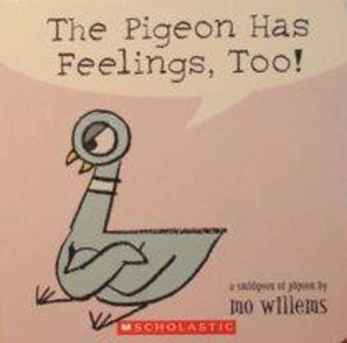 9780439809245: [The Pigeon Has Feelings, Too!] (By: Mo Willems) [published: May, 2005]