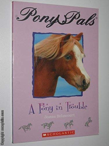 9780439809269: A Pony in Trouble (Pony Pals)