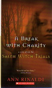 9780439810715: A Break with Charity: A Story about the Salem Witch Trials