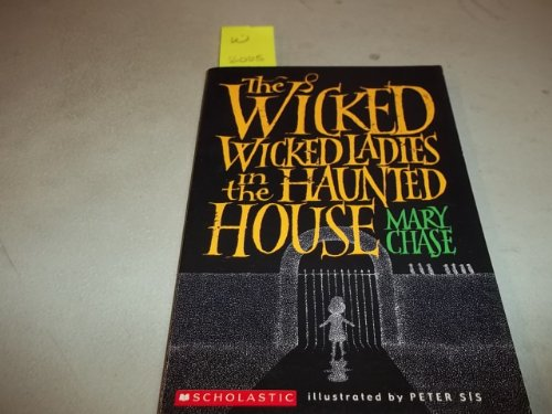 9780439810920: The Wicked Wicked Ladies in the Haunted House