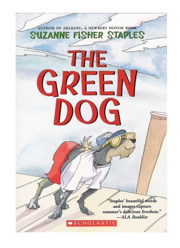 9780439811200: The Green Dog: A Mostly True Story