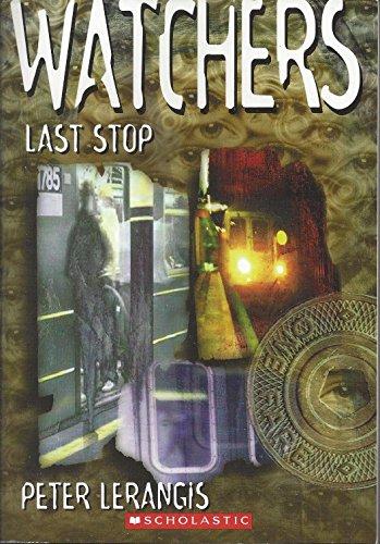 Watchers - Last Stop: Peter Lerangis