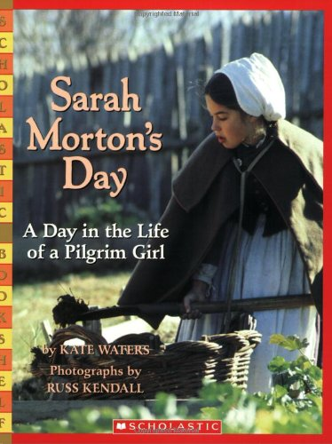 9780439812207: Sarah Morton's Day: A Day in the Life of a Pilgrim Girl (Scholastic Bookshelf)
