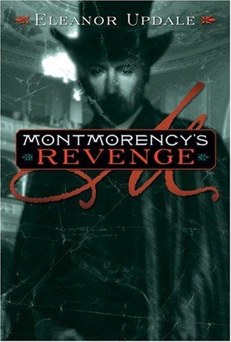 9780439813730: Montmorency's Revenge