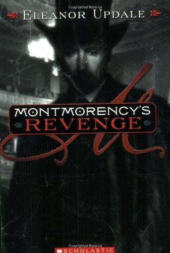 9780439813747: Montmorency's Revenge