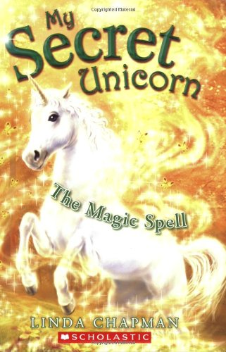 9780439813822: The Magic Spell (My Secret Unicorn (PB))