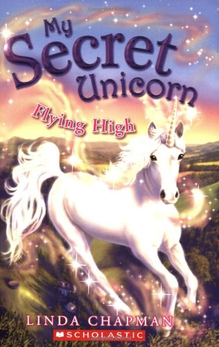9780439813846: Flying High (My Secret Unicorn)