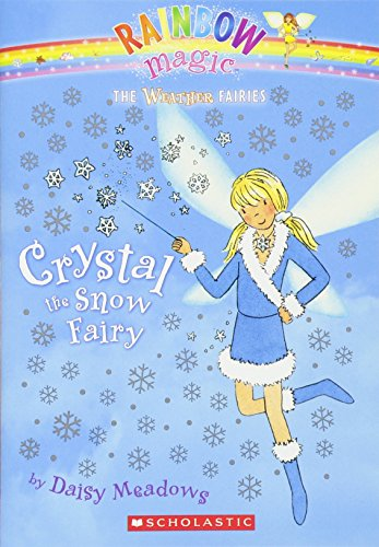 9780439813877: Crystal The Snow Fairy (Rainbow Magic: The Weather Fairies, No. 1)