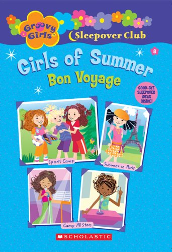 9780439814386: Groovy Girls Sleepover Club #8:: Girls of Summer: Bon Voyage (Groovy Girls Sleepover Club)
