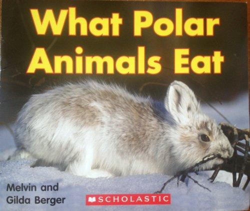 9780439815307: What Polar Animals Eat