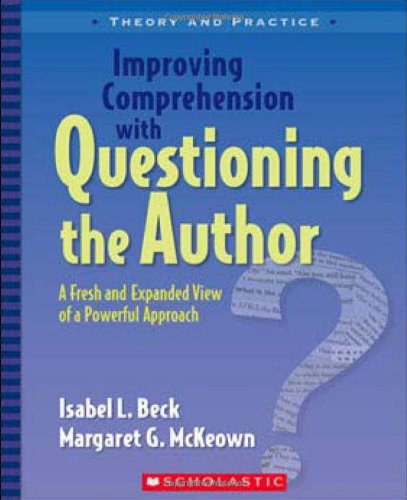 9780439817301: Improving Comprehension with Questioning the Author: A Fresh and Expanded View of a Powerful Approach (Theory and Practice)