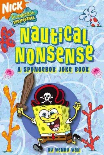 9780439817370: Nautical Nonsense: A SpongeBob Joke Book (Nick SpongeBob Squarepants)