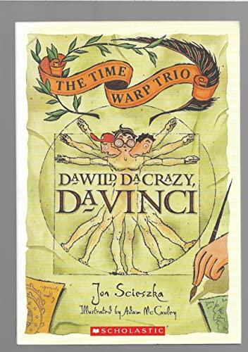 9780439819756: Da Wild, Da Crazy, Da Vinci (The Time Warp Trio)