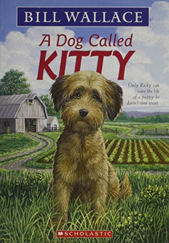 9780439820837: A Dog Called Kitty [Taschenbuch] by Bill Wallace