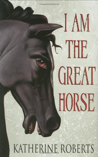 9780439821636: I Am The Great Horse