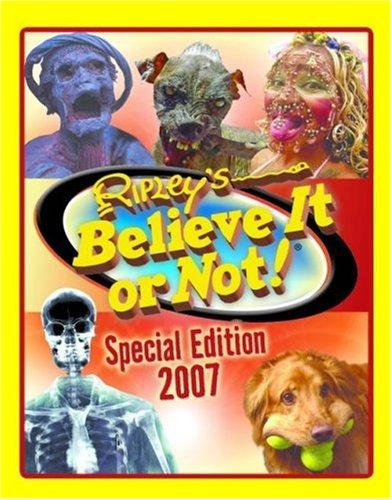9780439825986: Ripley's Believe It or Not! 2007 (Ripley's Believe It Or Not Special Edition)