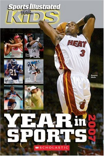 9780439827676: Sports Illustrated For Kids Year In Sports 2007