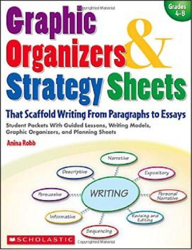9780439827720: Graphic Organizers & Strategy Sheets: That Scaffold Writing from Paragraphs to Essays: Grades 4-8 (Teaching Strategies)