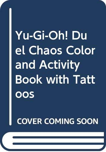 Yu-Gi-Oh! Duel Chaos Color and Activity Book with Tattoos: Jeff O'Hare