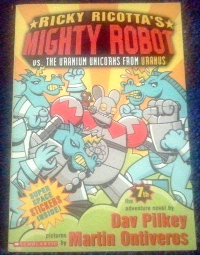 9780439829083: Ricky Ricotta's Mighty Robot Vs. the Uranium Unicorns from Uranus (Ricky Ricotta, No. 7)