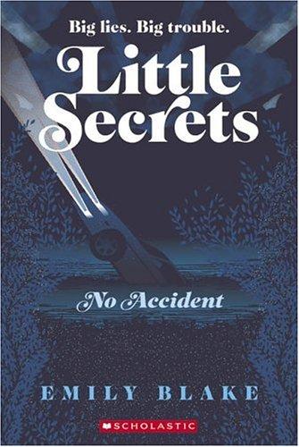 9780439829137: No Accident (Little Secrets #2)