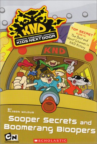 9780439829625: Sooper Secrets and Boomerang Bloopers (Codename: Kids Next Door)