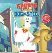 9780439830041: Dog of Steel (Krypto the Superdog)