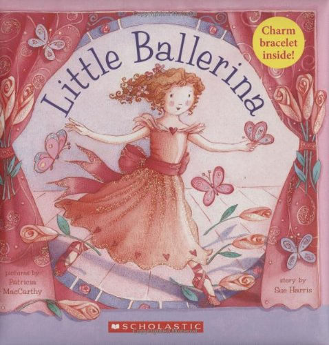 9780439830782: Little Ballerina [With 7 Envelopes and Notes and Mini Book of the Nutcracker and Ballet-Slipper Charm Bracelet]