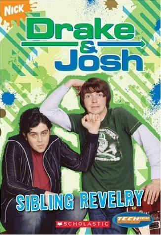 9780439831635: Teenick: Drake and Josh: Ch Bk #2: Sibling Revelry: Chapter Book: Sibling Revelry