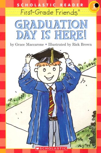 9780439832984: Graduation Day Is Here (Scholastic Reader Level 1)