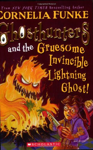 Ghosthunters #2: Ghosthunters and the Gruesome Invincible: Cornelia Funke