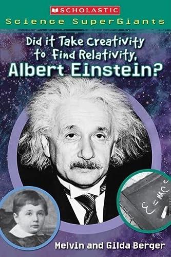 9780439833844: Scholastic Science Supergiants: Did It Take Creativity to Find Relativity, Albert Einstein?
