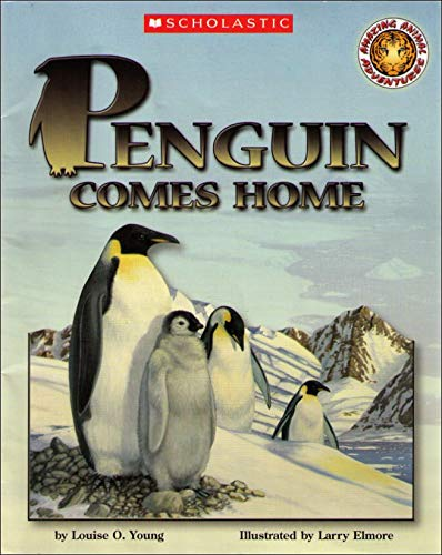 9780439836630: Penguin Comes Home (Amazing Animal Adventures)