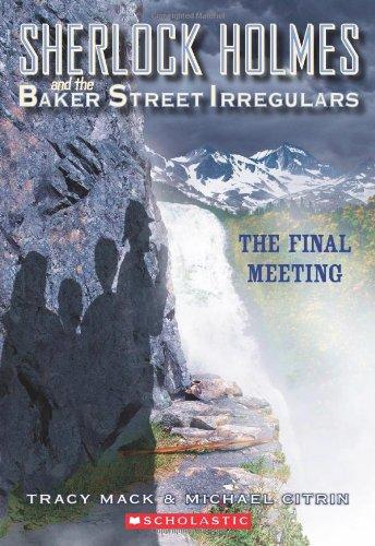 Sherlock Holmes and the Baker Street Irregulars #4: The Final Meeting (Sherlock Holmes and the ...