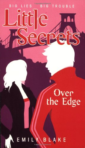 9780439836814: Over the Edge (Little Secrets, Book 3)