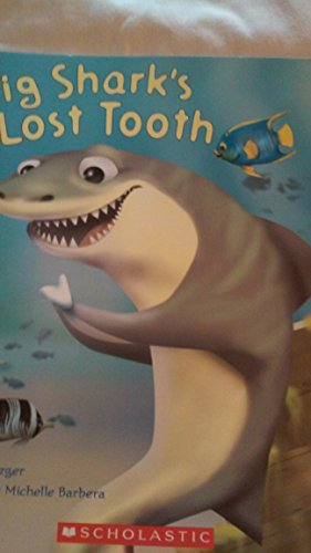 9780439837460: Big Shark's Lost Tooth