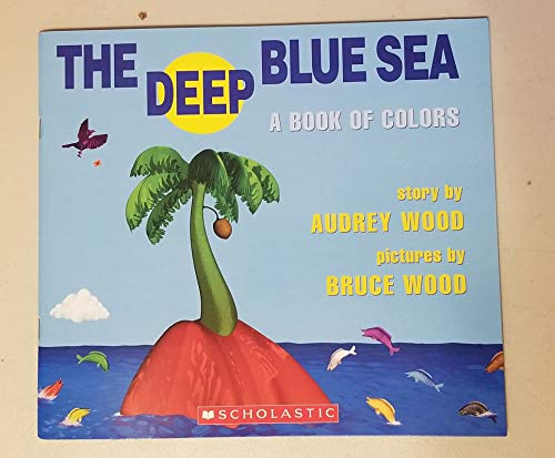 9780439837675: The Deep Blue Sea: A Book of Colors