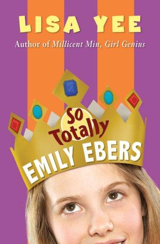 9780439838474: So Totally Emily Ebers