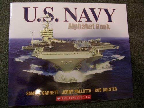 U.S. Navy Alphabet Book (0439839815) by Sammie Garnett; Jerry Pallotta; Rob Bolster