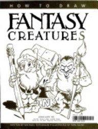 How to Draw Fantasy Creatures: Teitelbaum, Michael