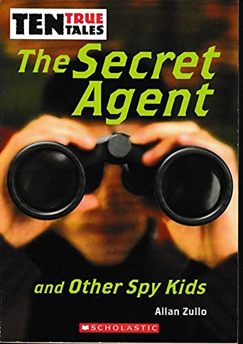 9780439848350: Ten True Tales: The Secret Agent and Other Spy Kids